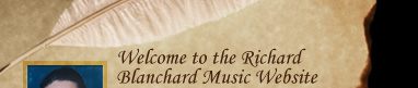 Welcome to the Richard Blanchard Music Website
